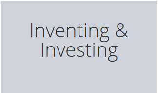 Inventing & Investing